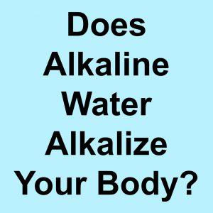 does-alkaline-water-alkalize-body
