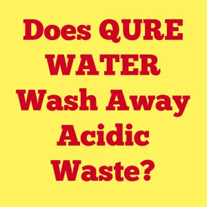 does-qure-wash-away-acidic-waste